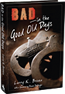 Bad in the Good Old Days By Larry K. Brown, Colorful and accurate accounts of twelve of the most complex, corrupt, and notorious men and women in the Old West.