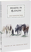 Beasts in Snow: Poetry of the American West By Jane Elkington Wohl.  Snowflakes on a horse's back or a crushed robin egg on the sidewalk-this poet knows the beauty of detail. Winner: Willa Award.
