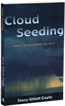 Cloud Seeding: Poetry of the American West By Stacy Gillett Coyle.  Cloud seeding captures the complexities of a western landscape both powerful and forgiving. Winner: Wrangler Award.
