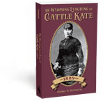 The Wyoming Lynching of Cattle Kate