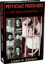Petticoat Prisoners of Old Wyoming By Larry K. Brown.  These 23 women, posing frills, lace, and their best bonnets, served time at the state penitentiary.