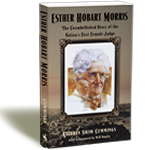 Esther Hobart Morris: The Unembellished Story of the Nation's First Female Judge